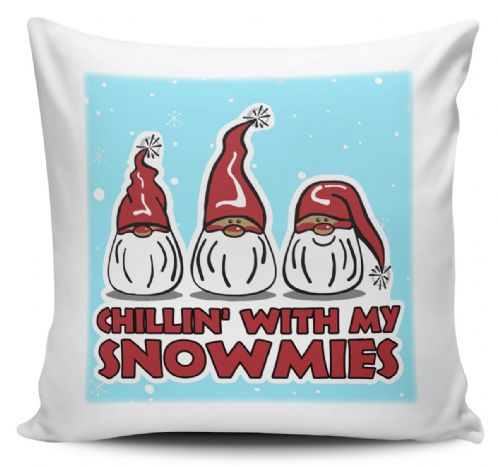 Chillin' With My Snowmies Funny Novelty Christmas Cushion Cover
